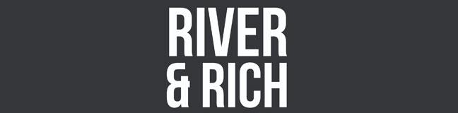 River & Rich